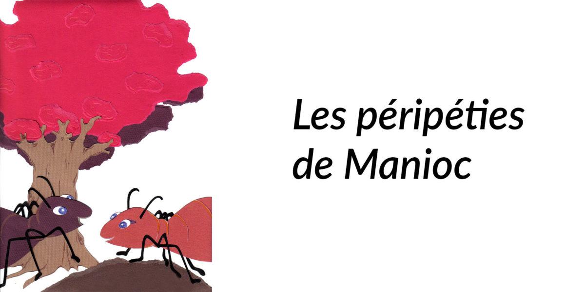 Les péripéties de Manioc